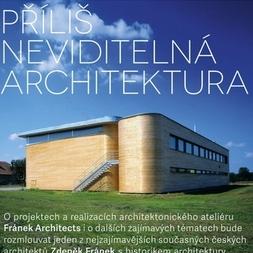 Příliš neviditelná architektura