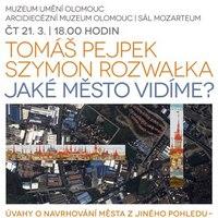 Tomáš Pejpek, Szymon Rozvalka: Jaké město vidíme?