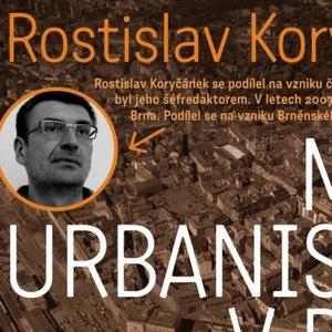 Rostislav Koryčánek: Meze urbanismu