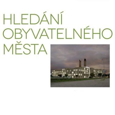 Pavel Hnilička: Hledání obyvatelného města